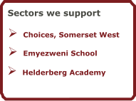	Helderberg Academy 	Emyezweni School 	Choices, Somerset West Sectors we support