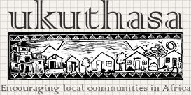 ukuthasa Encouraging local communities in Africa